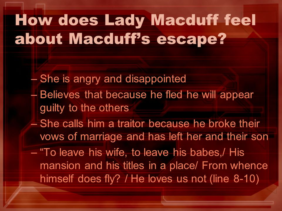 How does Lady Macduff feel about Macduff's escape