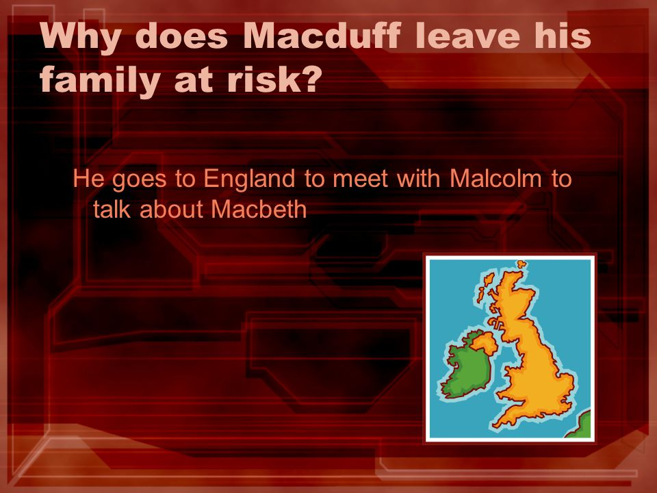 Why does Macduff leave his family at risk
