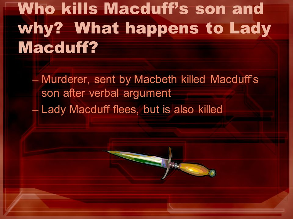 Who kills Macduff's son and why What happens to Lady Macduff