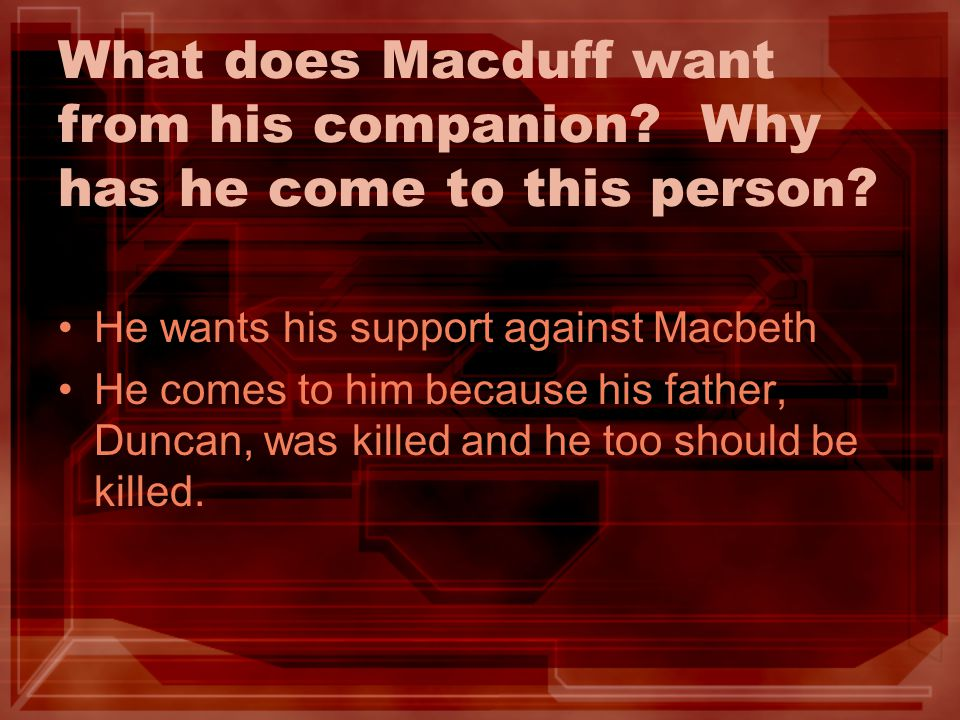 What does Macduff want from his companion