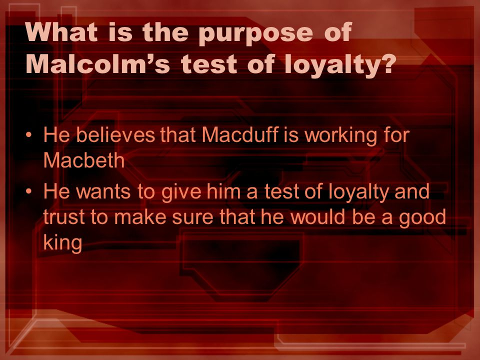 What is the purpose of Malcolm's test of loyalty