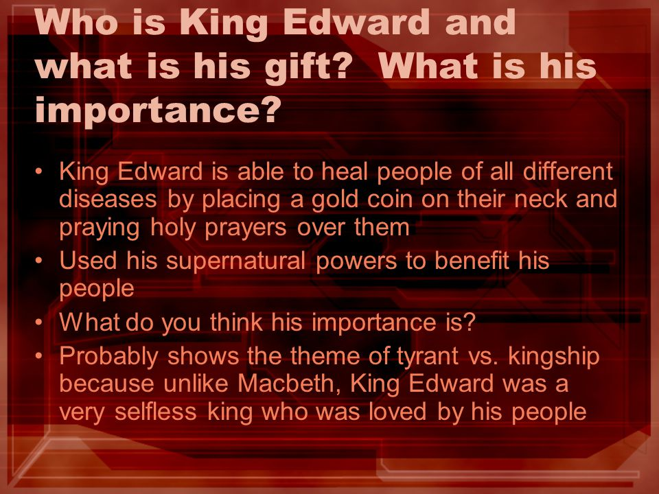 Who is King Edward and what is his gift What is his importance