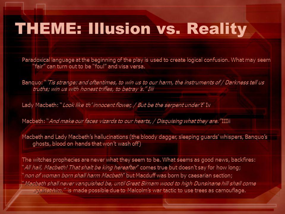 THEME: Illusion vs. Reality