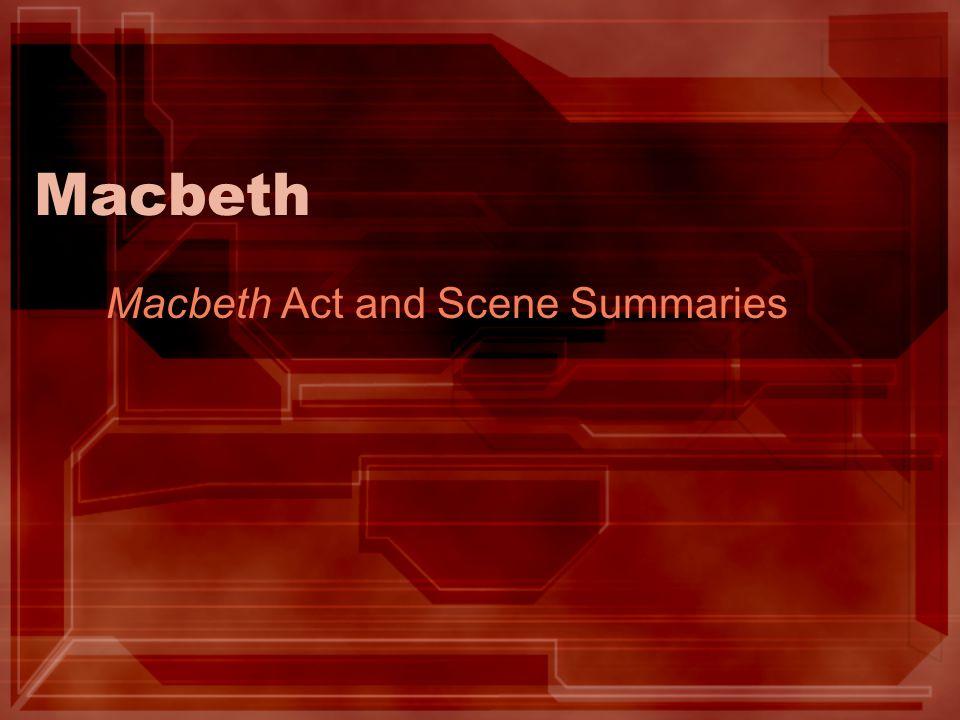 Macbeth Act and Scene Summaries