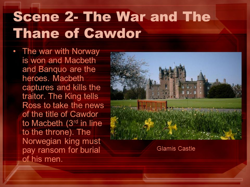 Scene 2- The War and The Thane of Cawdor
