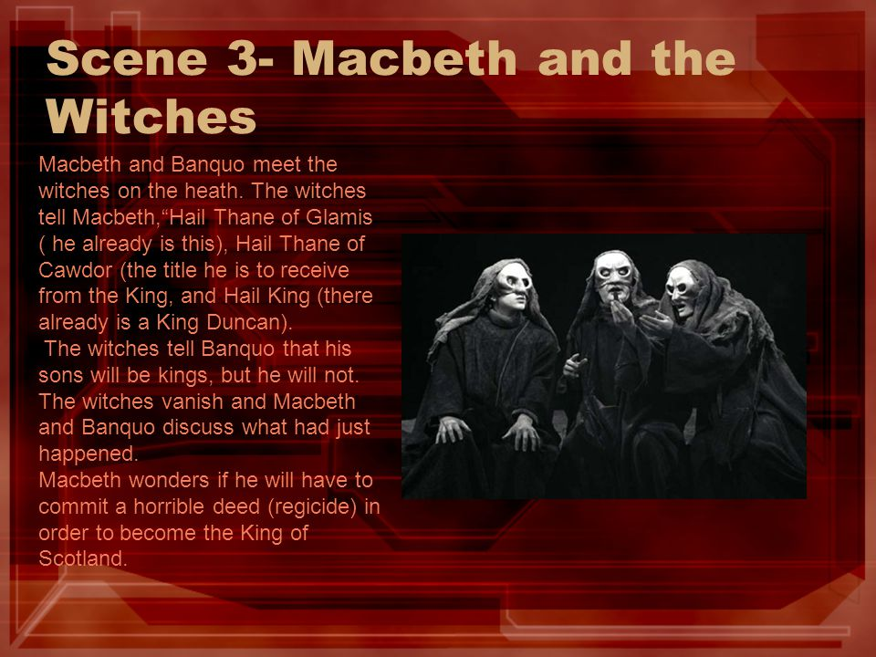 Scene 3- Macbeth and the Witches
