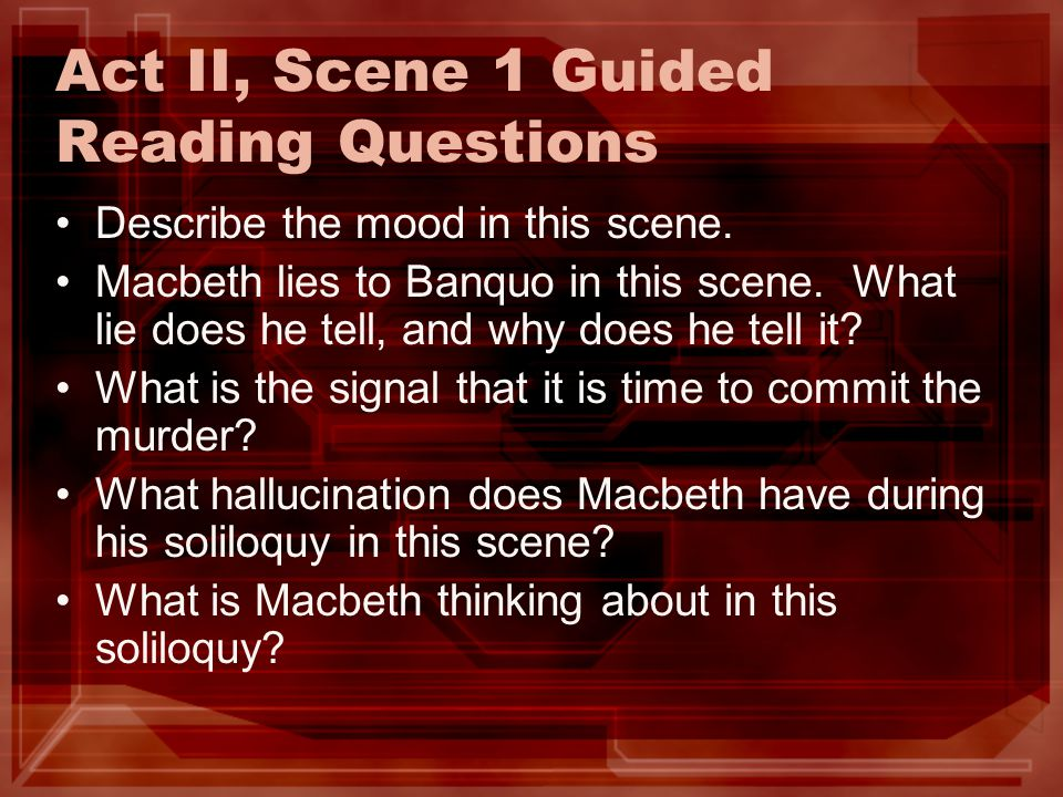 macbeth reading questions Answers to 180 short answer test questions that evaluate students' knowledge of macbeth.