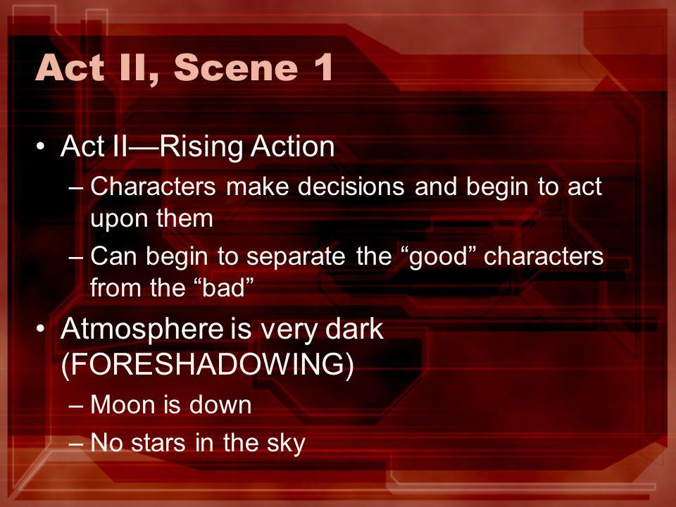 Act II, Scene 1 Act II—Rising Action