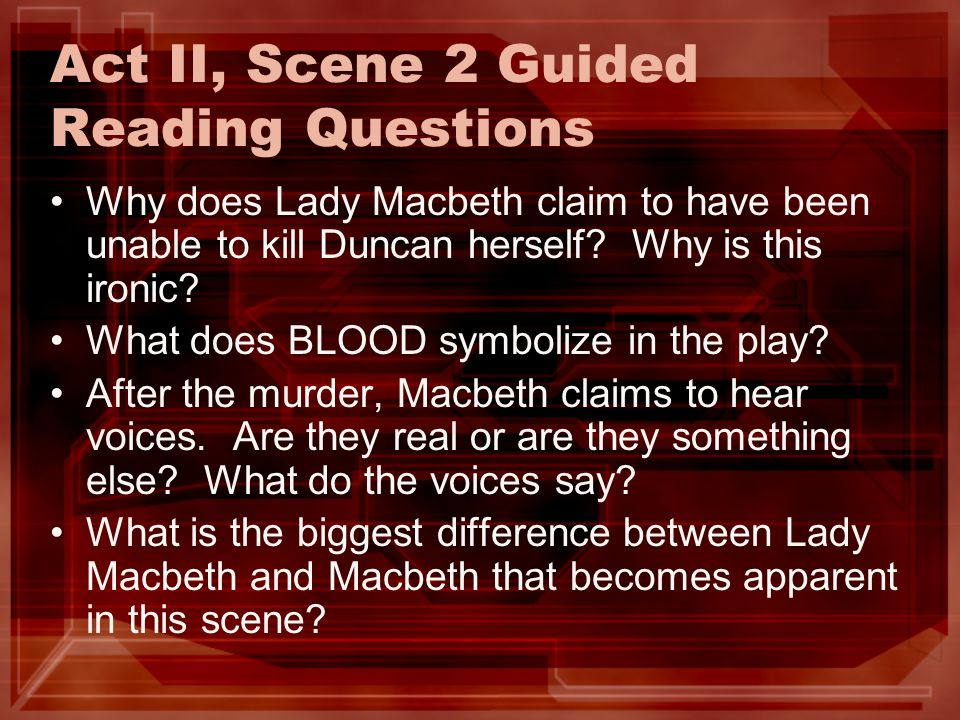 Act II, Scene 2 Guided Reading Questions