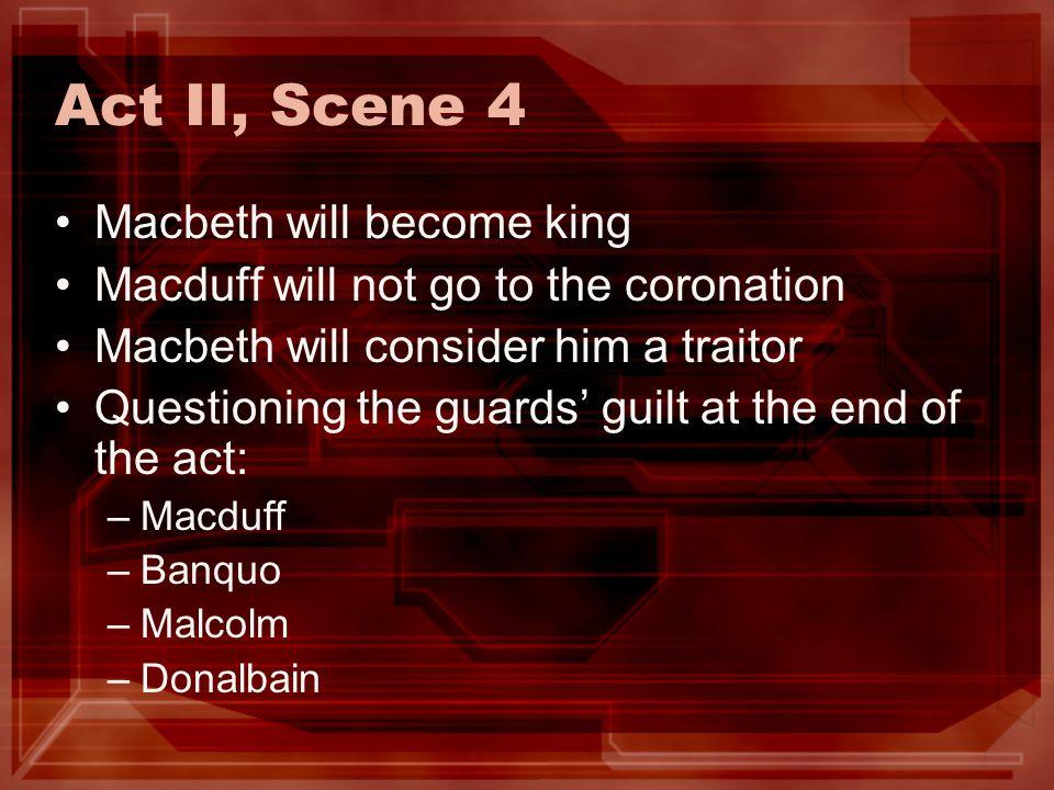 Act II, Scene 4 Macbeth will become king