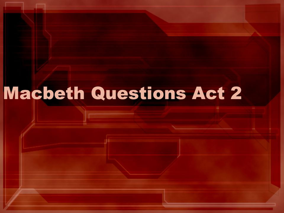 Macbeth Questions Act 2