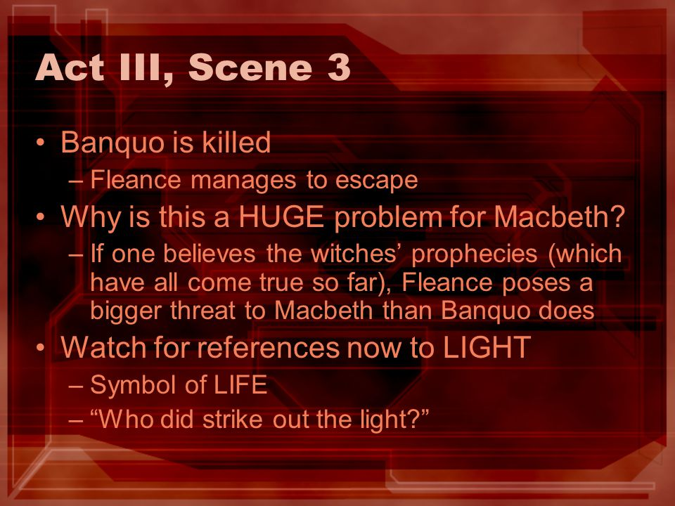 Act III, Scene 3 Banquo is killed