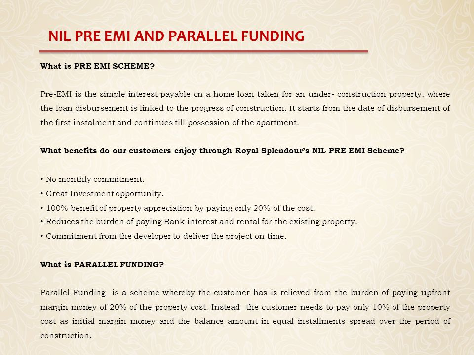 NIL PRE EMI AND PARALLEL FUNDING