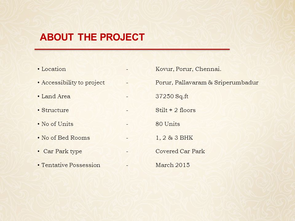 ABOUT THE PROJECT Location - Kovur, Porur, Chennai.