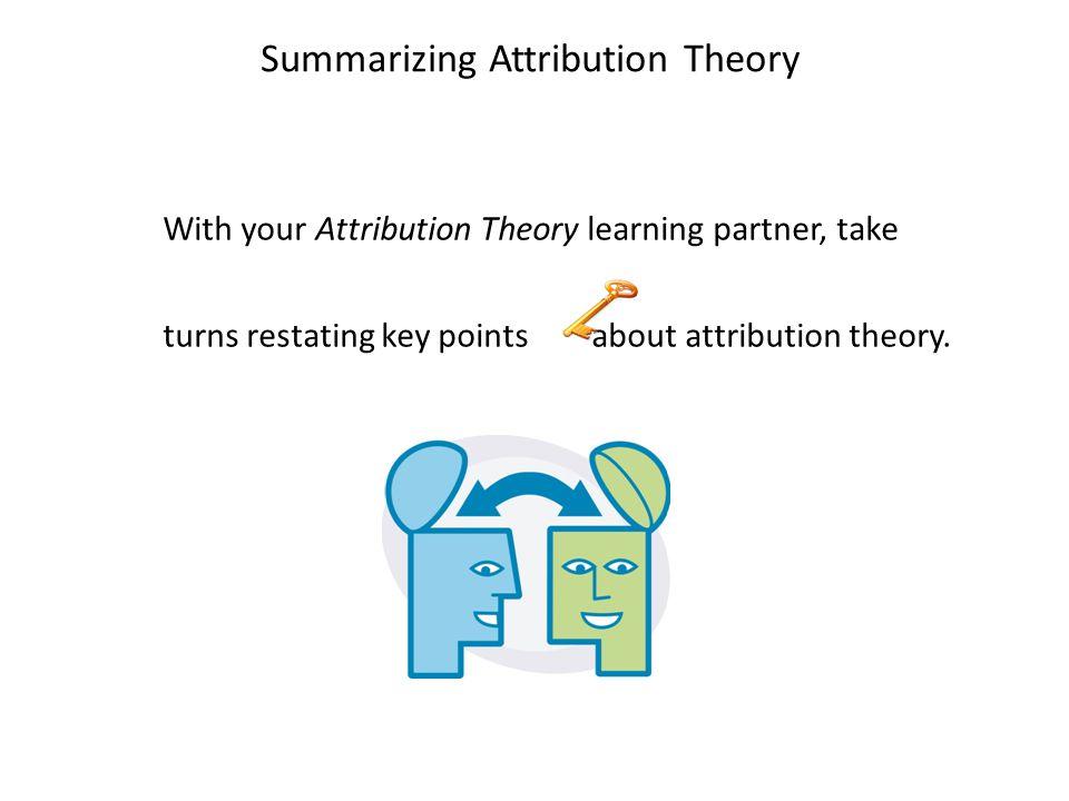 Summarizing Attribution Theory