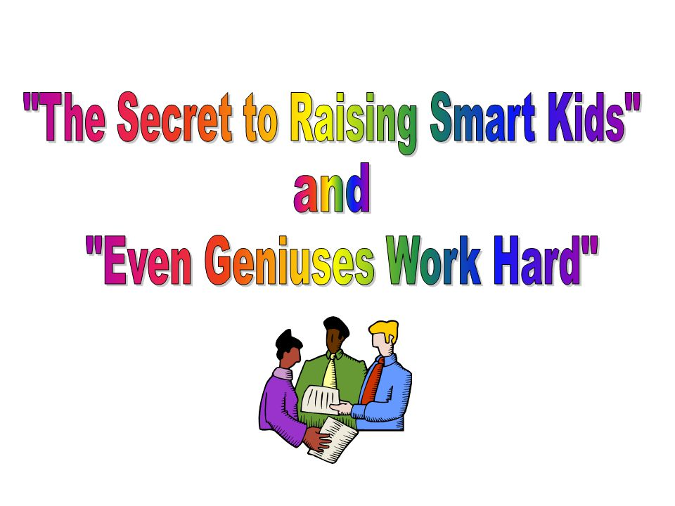 the secrets to raising smart kids Raise smart kid blog - get the latest news here the raise smart kid blog is my  mini-journal on raising smart kids this is where i share my secrets with you.