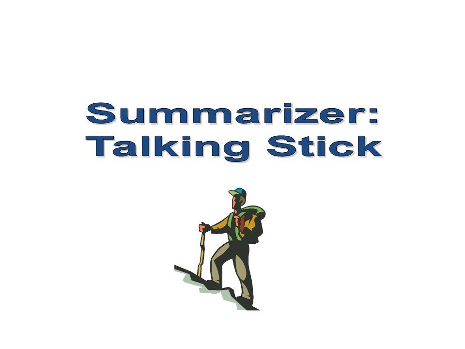 Summarizer: Talking Stick