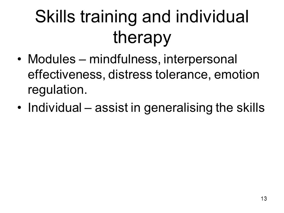 Skills training and individual therapy