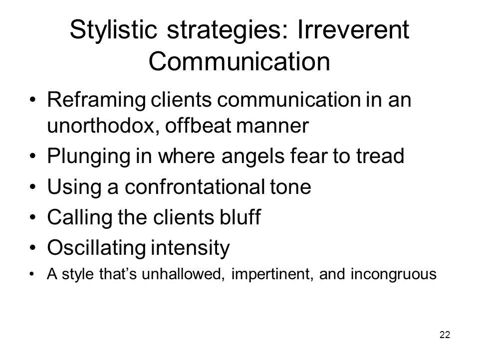 Stylistic strategies: Irreverent Communication