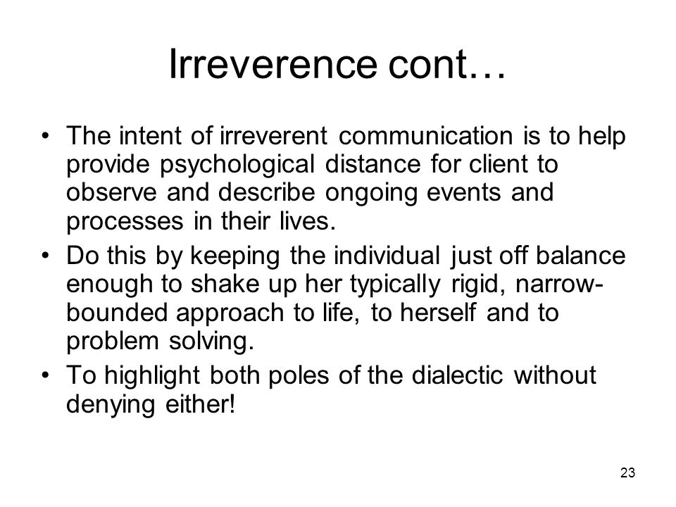 Irreverence cont…