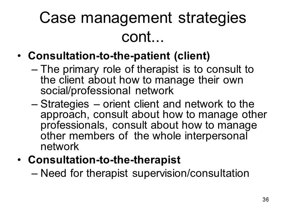Case management strategies cont...