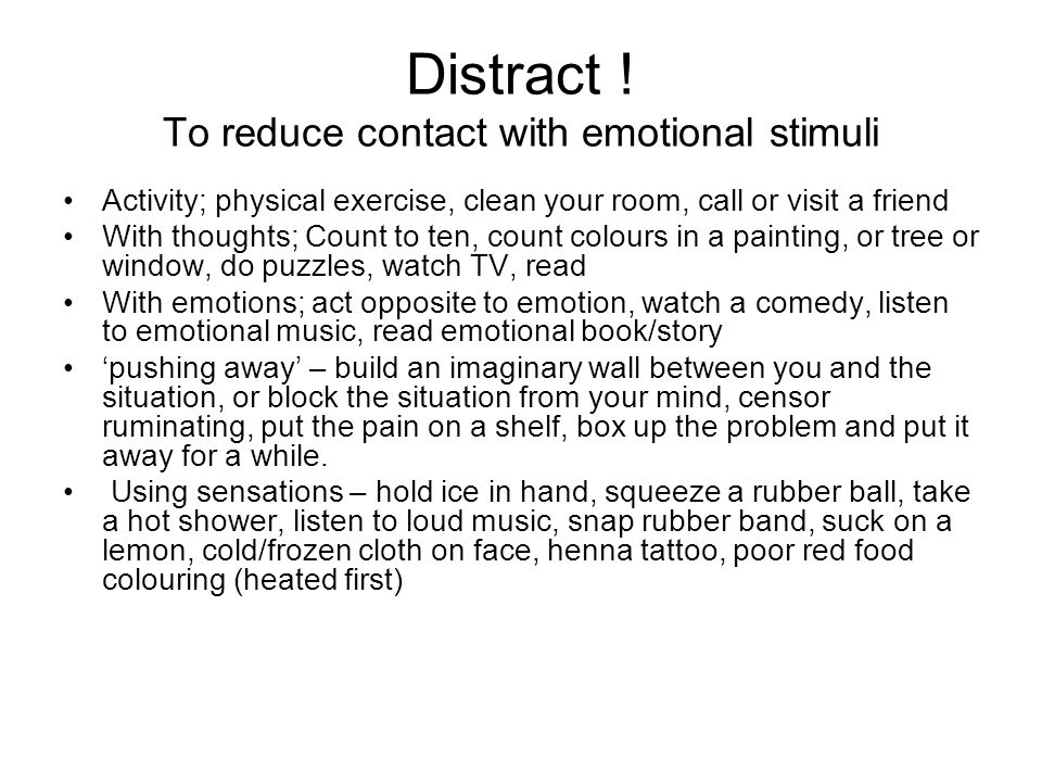 Distract ! To reduce contact with emotional stimuli
