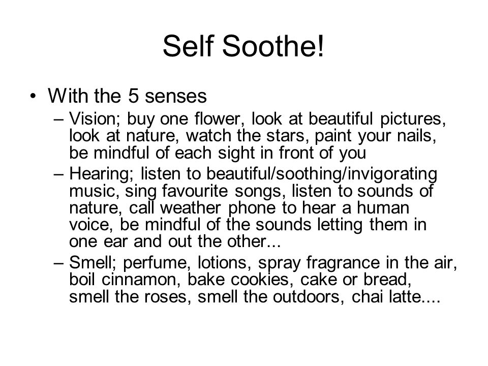 Self Soothe! With the 5 senses