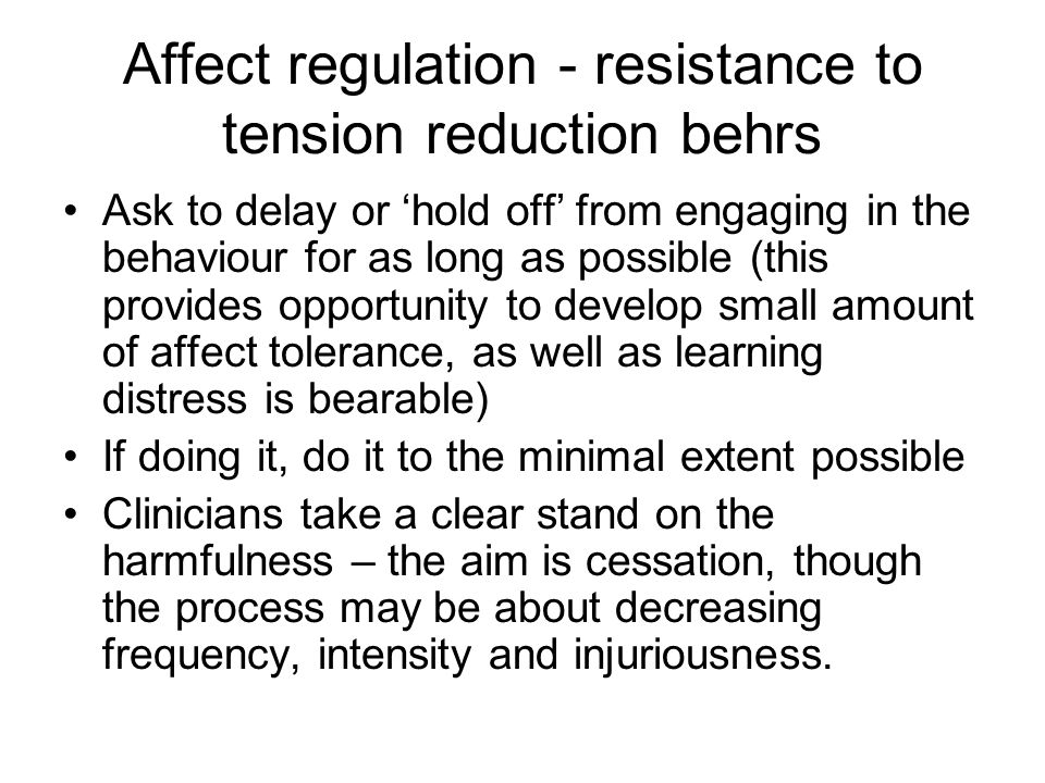 Affect regulation - resistance to tension reduction behrs