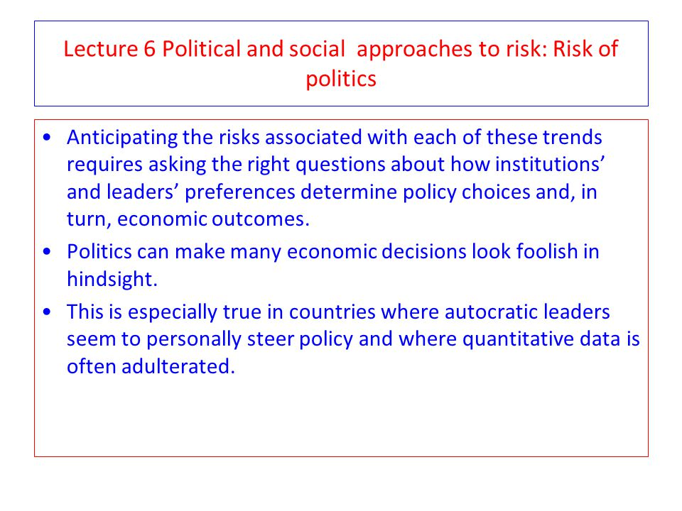 Lecture 6 Political and social approaches to risk: Risk of politics