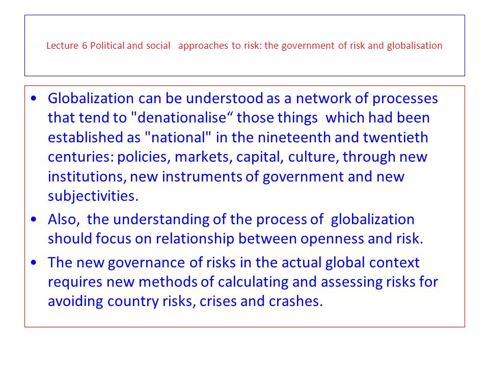 Lecture 6 Political and social approaches to risk: the government of risk and globalisation