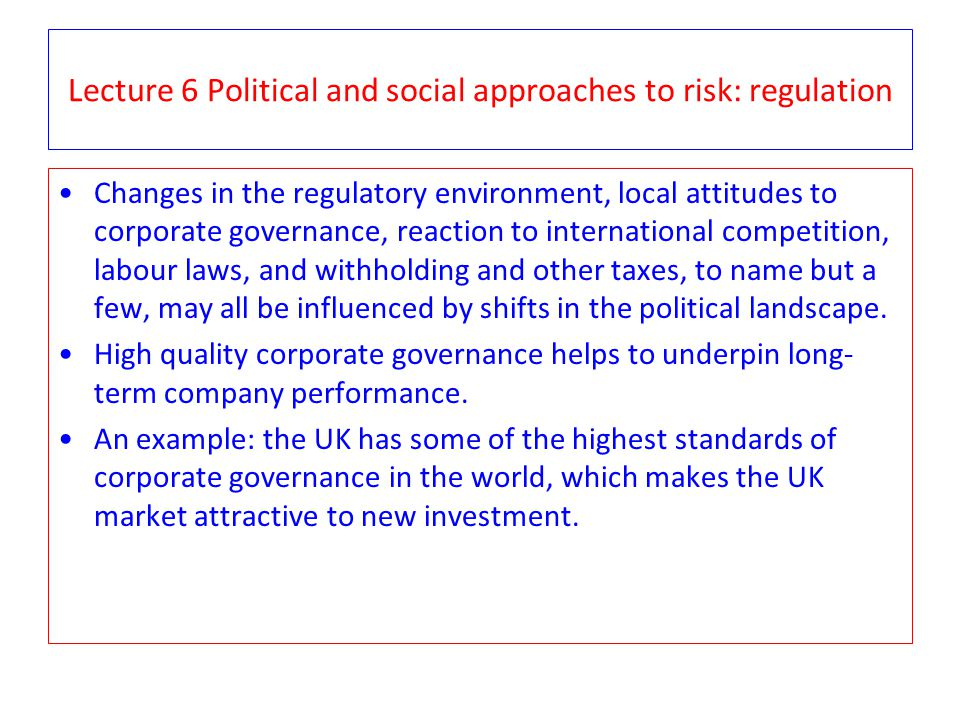 Lecture 6 Political and social approaches to risk: regulation