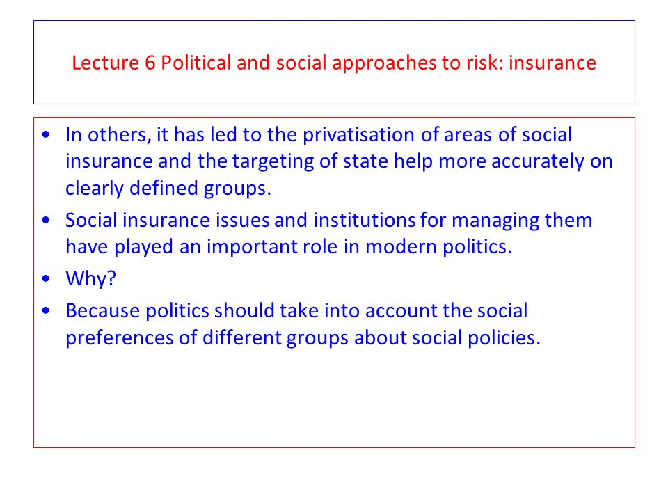 Lecture 6 Political and social approaches to risk: insurance