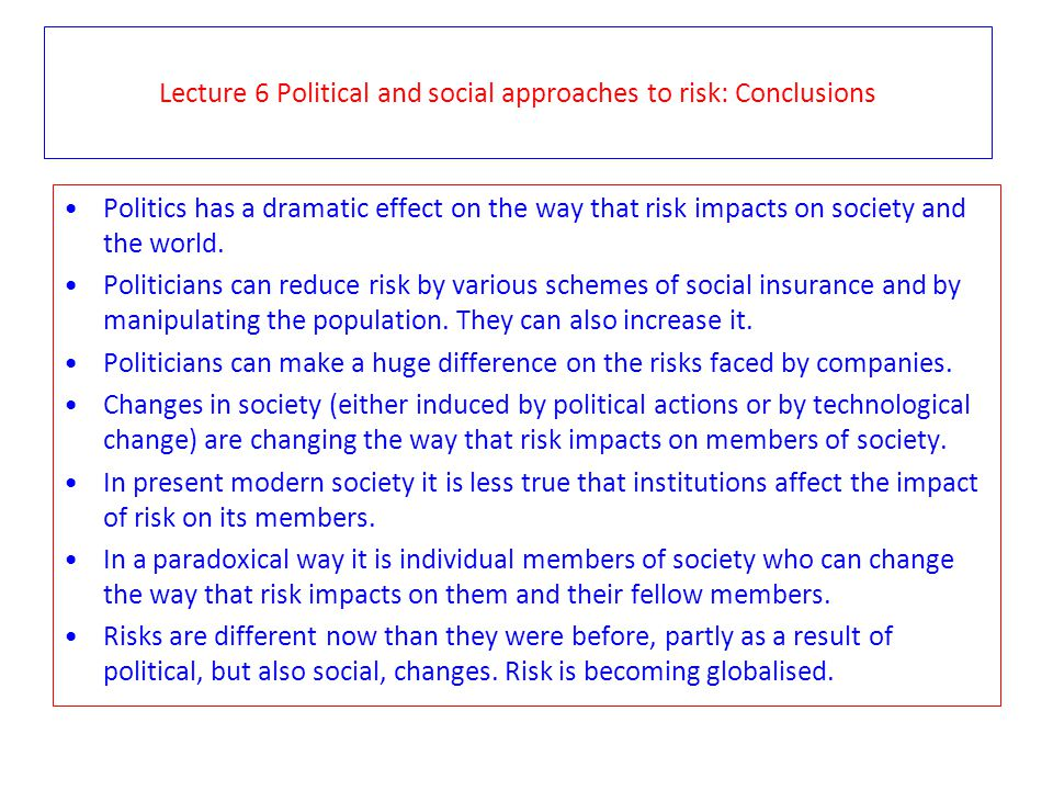 Lecture 6 Political and social approaches to risk: Conclusions