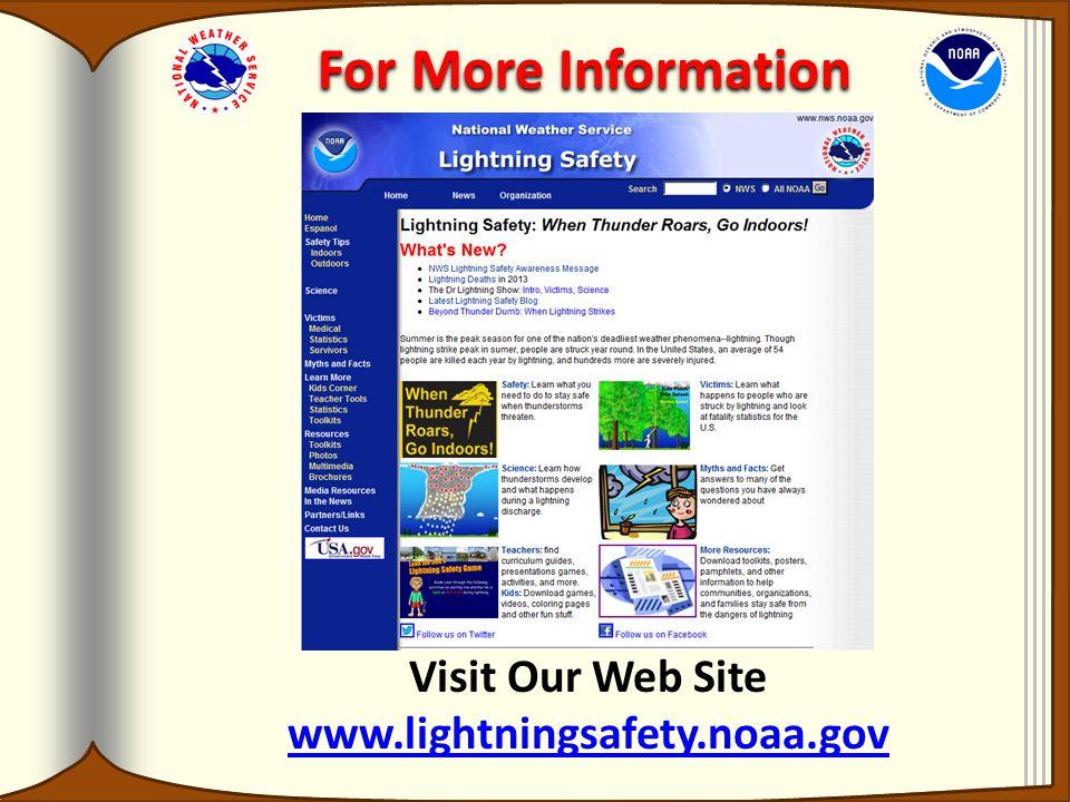 For More Information Visit Our Web Site www.lightningsafety.noaa.gov