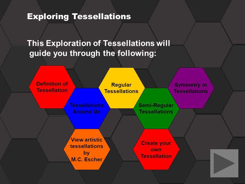 Exploring Tessellations
