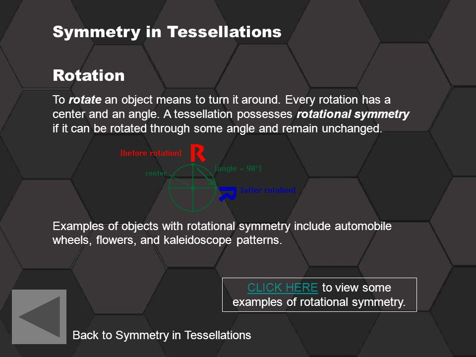 CLICK HERE to view some examples of rotational symmetry.