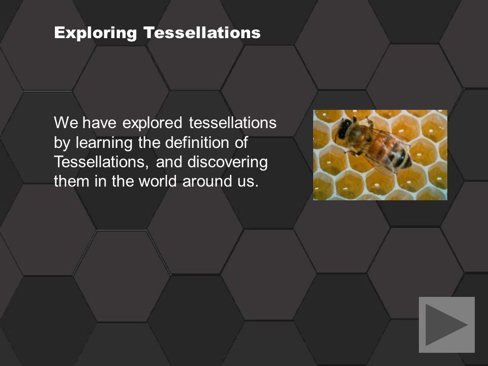 Exploring Tessellations