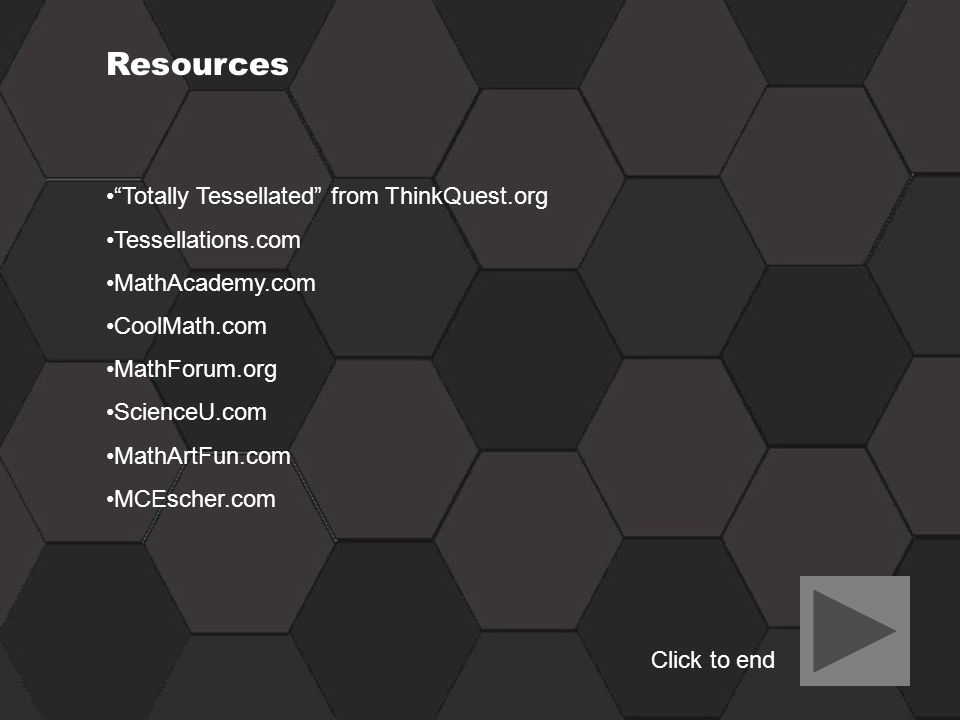 Resources Totally Tessellated from ThinkQuest.org Tessellations.com