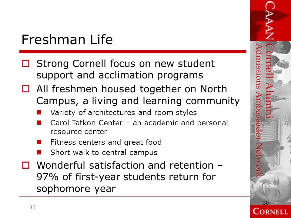 Freshman Life Strong Cornell focus on new student support and acclimation programs.