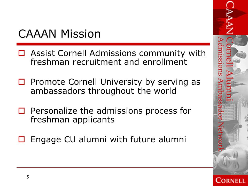 CAAAN Mission Assist Cornell Admissions community with freshman recruitment and enrollment.