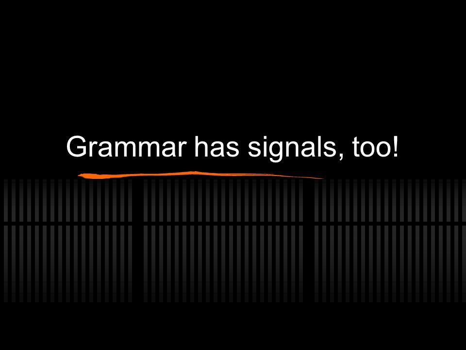 Grammar has signals, too!