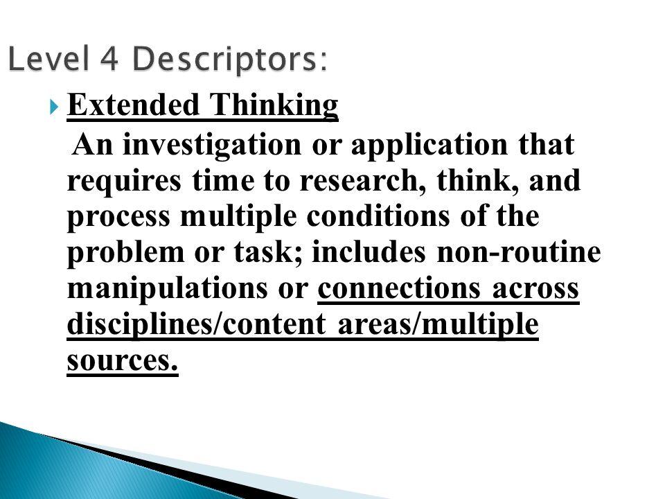 Level 4 Descriptors: Extended Thinking.
