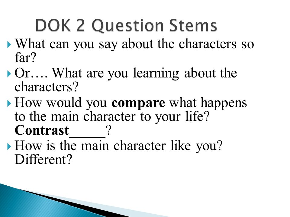 DOK 2 Question Stems What can you say about the characters so far