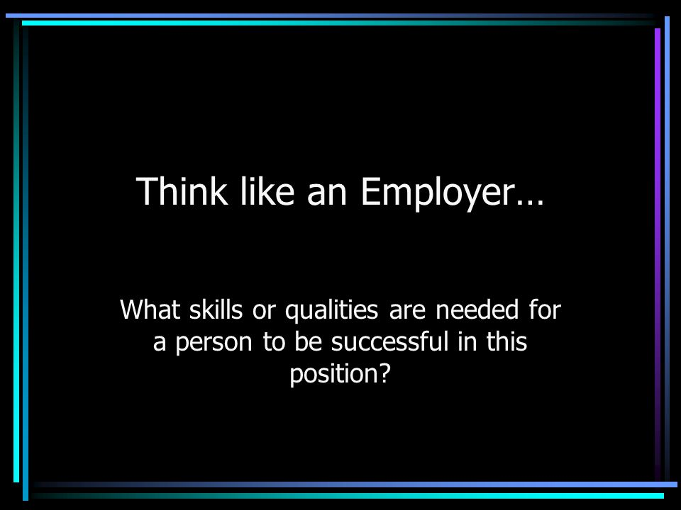 Think like an Employer…