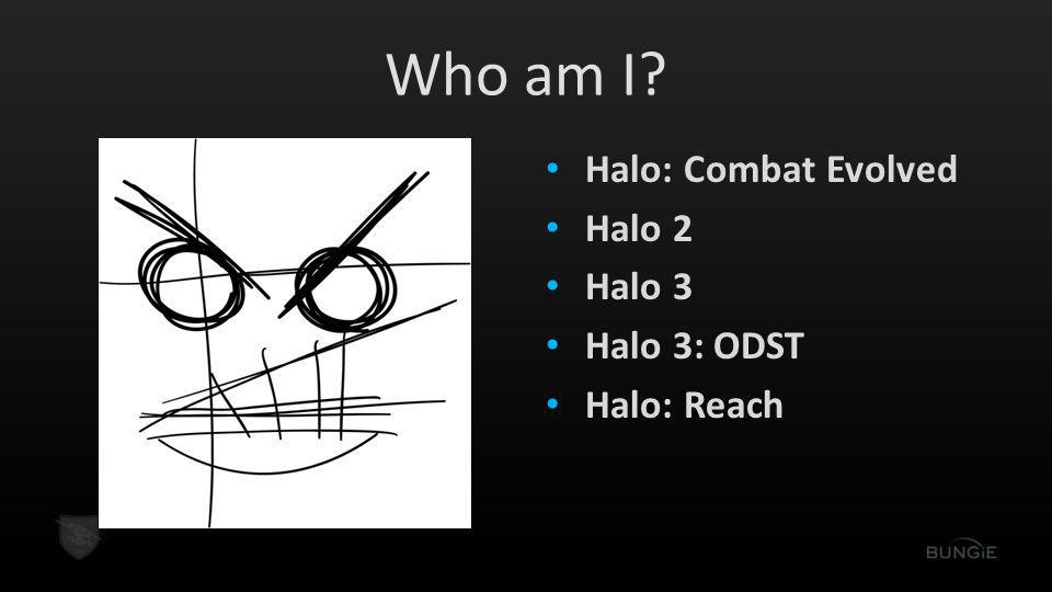 Who am I Halo: Combat Evolved Halo 2 Halo 3 Halo 3: ODST Halo: Reach