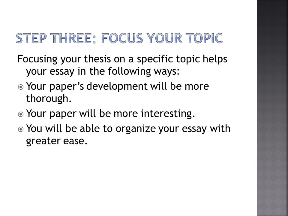 Step Three: Focus your Topic