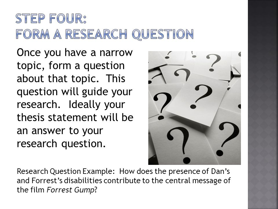 Step Four: Form a Research Question