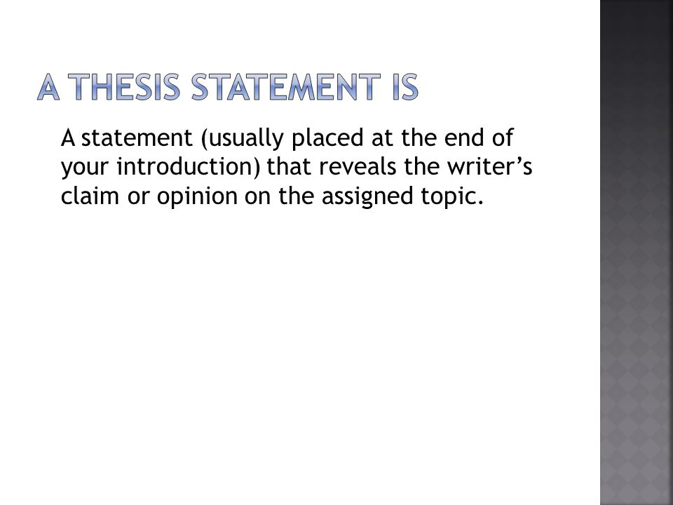 A Thesis statement is