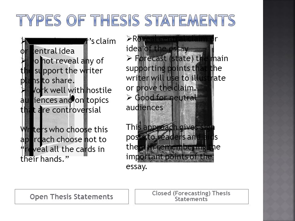 thesis and forecasting statements You need one thesis as forecasting statement what is a thesis - a main claim that summarizes the writer's position on a situation and answers the question(s) the writer addresses - it also encompasses all of the minor claims, along with their supporting evidence, that the writer makes throughout.
