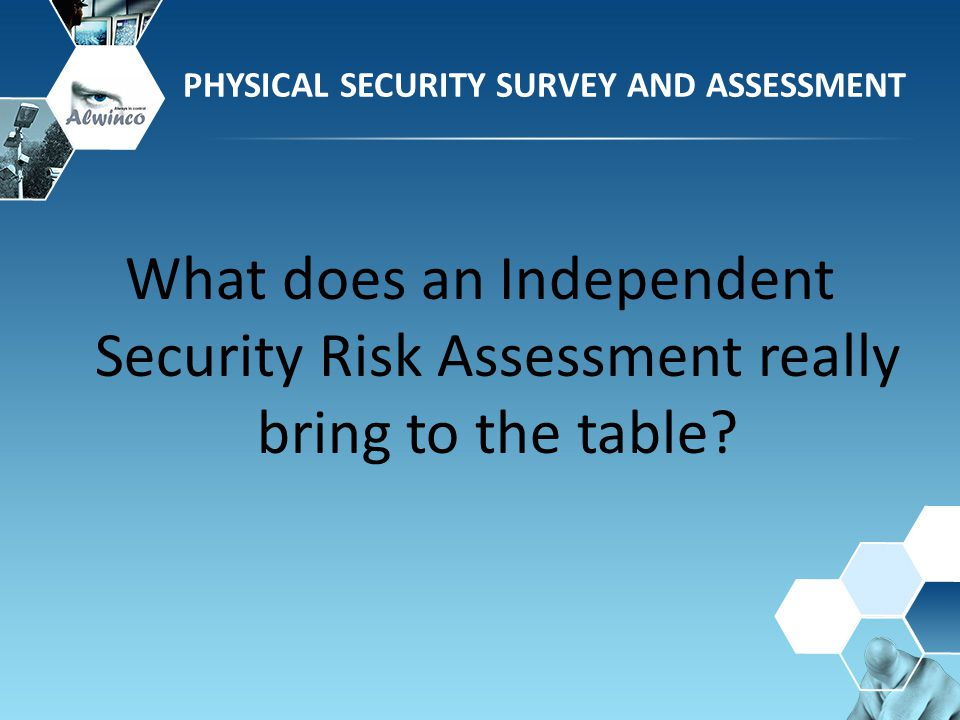 PHYSICAL SECURITY SURVEY AND ASSESSMENT